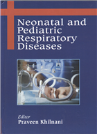 Neonatal and Pediatric Respiratory Diseases, 1/e  by Praveen Khilnani