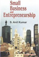 Small Business and Entrepreneurship, 1/e  by S Anil Kumar