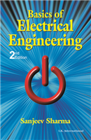 Basics of Electrical Engineering, 2/e  by Sanjeev Sharma