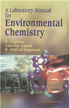 A Laboratory Manual for Environmental Chemistry, 1/e  by R. Gopalan