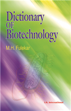 Dictionary of Biotechnology, 1/e  by M.H. Fulekar