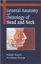 General Anatomy and Osteology of Head and Neck, 1/e  by Mahdi Hasan