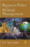 Business Policy and Strategic Management, 1/e  by G.V. Satya Sekhar