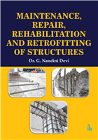 Maintenance, Repair, Rehabilitation and Retrofitting of Structures by G. Nandini Devi