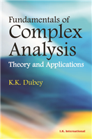 Fundamentals of Complex Analysis: Theory and Applications, 1/e  by K K Dube