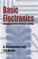 Basic Electronics: Includes Solved Problems & MCQs, 1/e  by B. Somanathan Nair