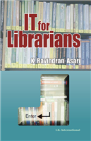 IT for Librarians, 1/e  by K. Ravindran Asari