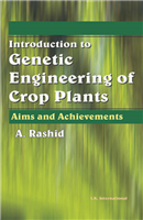 Introduction to Genetic Engineering of Crop Plants: Aims and Achievements , 1/e  by A. Rashid