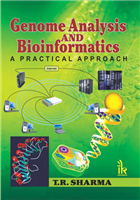 Genome Analysis and Bioinformatics: A Practical Approach, 1/e  by T.R. Sharma