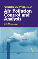 Principles and Practices of Air Pollution Control and Analysis, 1/e  by J.R. Mudakavi
