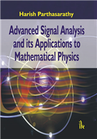 Advanced Signal Analysis and its Applications to Mathematical Physics  , 1/e  by Harish Parthasarathy
