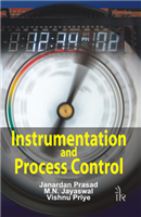 Instrumentation and Process Control  , 1/e  by Janardan Prasad