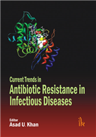 Current Trends in Antibiotic Resistance in Infectious Diseases, 1/e  by Asad U. Khan