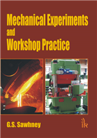 Mechanical Experiments and Workshop Practice, 1/e  by G.S. Sawhney
