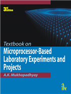 Textbook on Microprocessor-based Laboratory Experiments and Projects, 3/e  by A.K. Mukhopadhyay