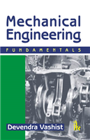 Mechanical Engineering: Fundamentals, 1/e  by Devendra Vashist