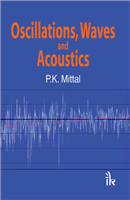 Oscillations, Waves and Acoustics, 1/e  by P.K. Mittal