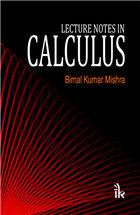 Lecture Notes in Calculus, 1/e  by Bimal Kumar Mishra