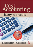Cost Accounting: Theory & Practice  , 1/e  by R. Palaniappan