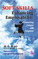 Soft Skills – Enhancing Employability: Connecting Campus with Corporate, 1/e  by M.S. Rao