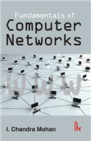 Fundamentals of Computer Networks, 1/e  by I. Chandra Mohan