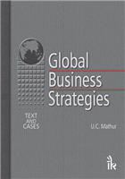 Global Business Strategies: Text and Cases, 1/e  by U.C. Mathur