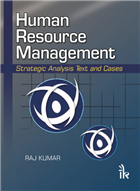 Human Resource Management: Strategic Analysis Text and Cases, 1/e  by Raj Kumar