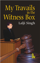 My Travails in the Witness Box, 1/e  by Lalji Singh
