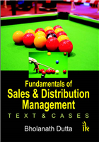 Fundamentals of Sales and Distribution Management: Text & Cases, 1/e  by Bholanath Dutta