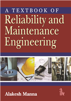 A Textbook of Reliability and Maintenance Engineering, 1/e  by Alakesh Manna