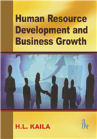 Human Resource Development and Business Growth, 1/e  by H.L. Kaila