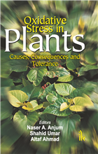 Oxidative Stress in Plants Causes, Consequences and Tolerance  , 1/e  by Naser A. Anjum