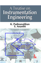 A Treatise on Instrumentation Engineering  , 1/e  by K. Padmanabhan