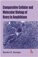 Comparative Cellular and  Molecular Biology in Ovary in Amphibians  , 1/e  by Sardul S Guraya