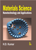 Materials Science: Nanotechnology and Applications, 1/e  by H.D. Kumar