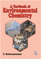 A Textbook of Environmental Chemistry  , 1/e  by V. Subramanian