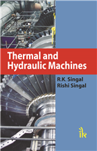 Thermal and Hydraulic Machines, 1/e  by R K Singal