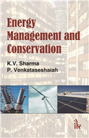 Energy Management and Conservation, 1/e  by K V Sharma