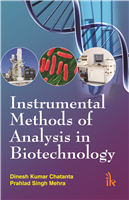 Instrumental Methods of Analysis in Biotechnology, 1/e  by Dinesh Kumar Chatanta