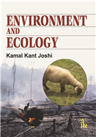 Environment and Ecology, 1/e  by Kamal Kant Joshi