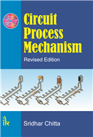 Circuit Process Mechanism, Revised Edition, 1/e  by Sridhar Chitta