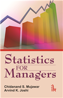 Statistics for Managers, 1/e  by Chidanand S. Mujawar