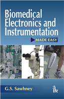 Biomedical Electronics and Instrumentation Made Easy, 1/e  by G.S. Sawhney