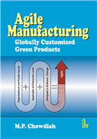 Agile Manufacturing: Globalised Customerized Green Products , 1/e  by M P Chowdiah