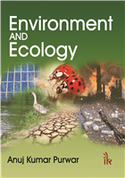 Environment and Ecology, 1/e  by Anuj Kumar Purwar