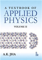 A Textbook of Applied Physics, 2/e  by A.K. Jha
