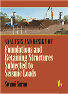 Analysis and Design of Foundations and Retaining Structures Subjected to Seismic Loads, 1/e  by Swami Saran