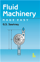 Fluid Machinery Made Easy, 1/e  by G.S. Sawhney