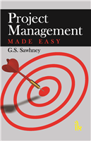 Project Management Made Easy, 1/e  by G.S. Sawhney