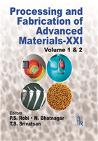 Processing and Fabrication of Advanced Material - XXI (Two Volume Set), 1/e  by P S Robi